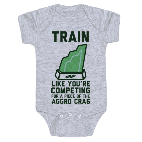 Train Like You're Competing for a Piece of the Aggro Crag Baby Onesy