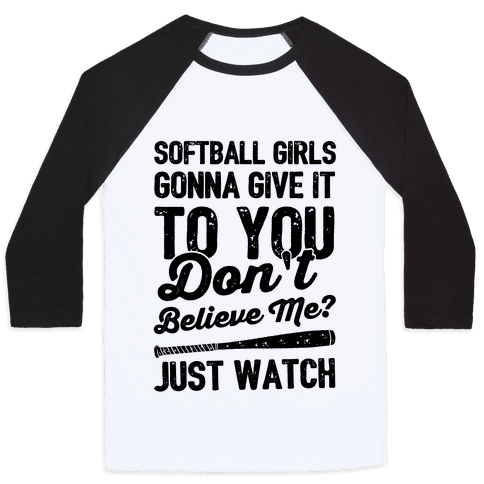 Softball Girls Gonna Give It To you Baseball Tee