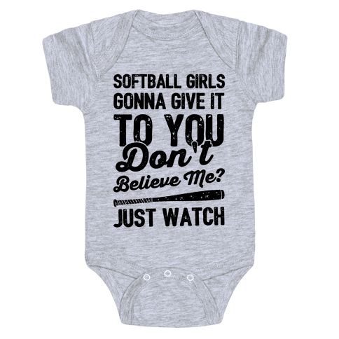 Softball Girls Gonna Give It To you Baby Onesy