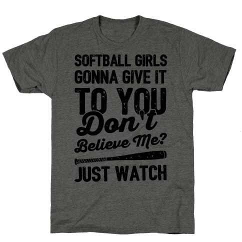 Softball Girls Gonna Give It To you