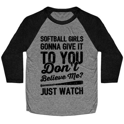 Softball Girls Gonna Give It To you Baseball Tee