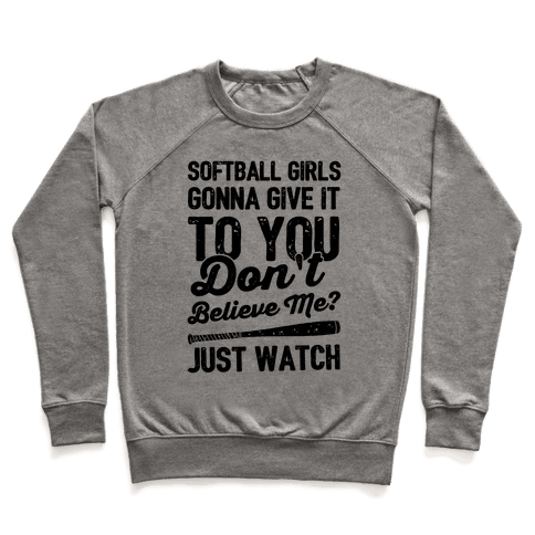 Softball Girls Gonna Give It To you Pullover