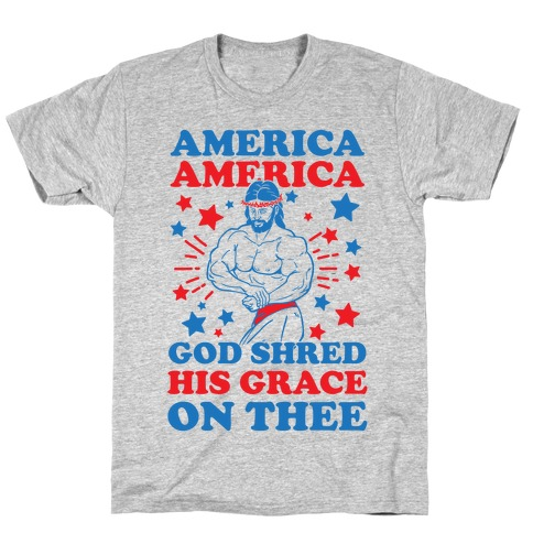 God Shred His Grace On Thee T-Shirt
