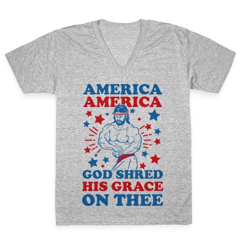 God Shred His Grace On Thee V-Neck Tee Shirt