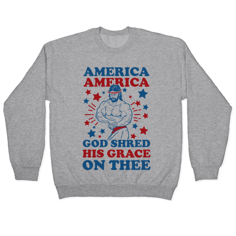 God Shred His Grace On Thee Pullover