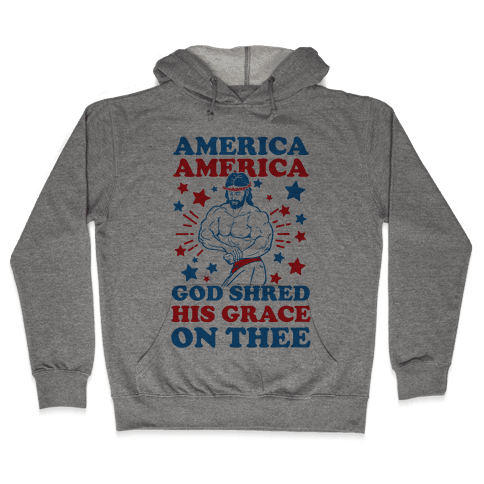 God Shred His Grace On Thee Hooded Sweatshirt