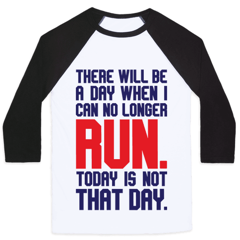 Today Is Not That Day Baseball Tee