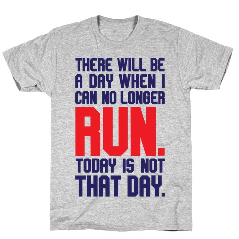 Today Is Not That Day T-Shirt