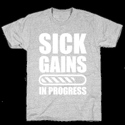 Sick Gains In Progress Mens T-Shirt