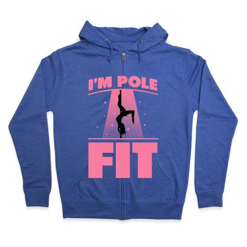 I'm Pole Fit Zip Hoodie