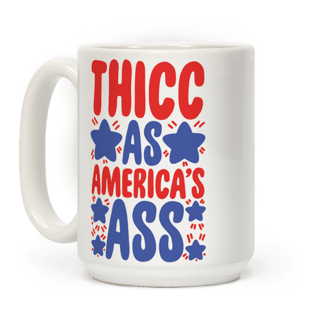 Thicc as America's Ass Coffee Mug