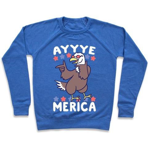 Ayyyyyye-Merica Pullover