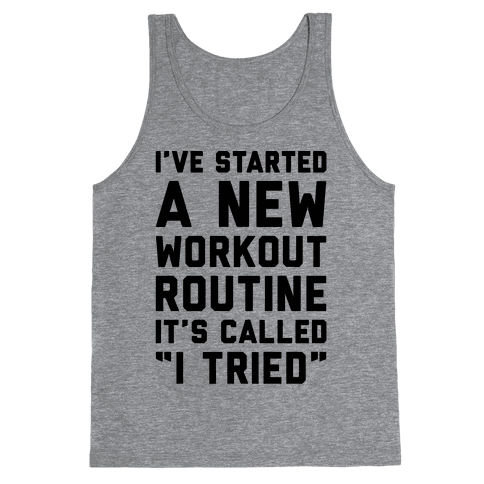 I've Started A New Workout Routine