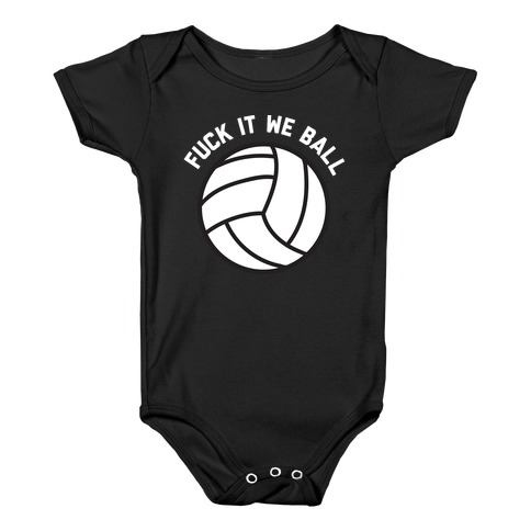 F*** It We Ball (Volleyball) Baby Onesy