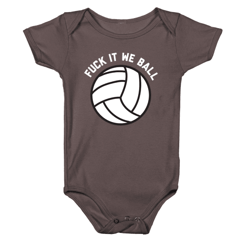 F*** It We Ball (Volleyball) Baby One-Piece