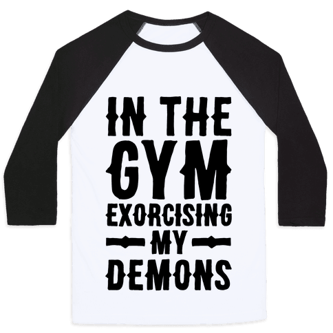 In The Gym Exorcising My Demons  Baseball Tee