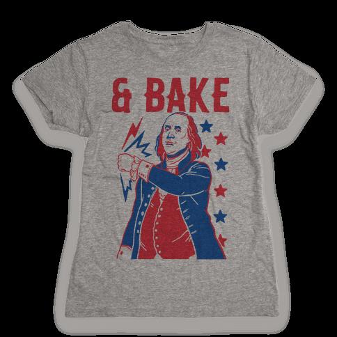 Shake & Bake: Benjamin Franklin Womens T-Shirt