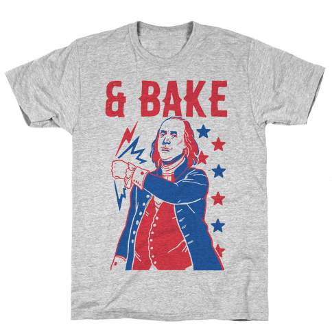 Shake & Bake: Benjamin Franklin Mens/Unisex T-Shirt
