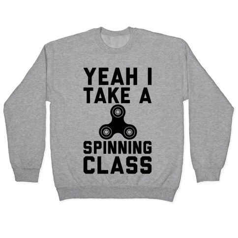 Yeah I Take A Spinning Class Pullover