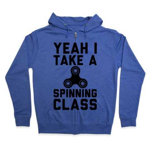 Yeah I Take A Spinning Class Zip Hoodie