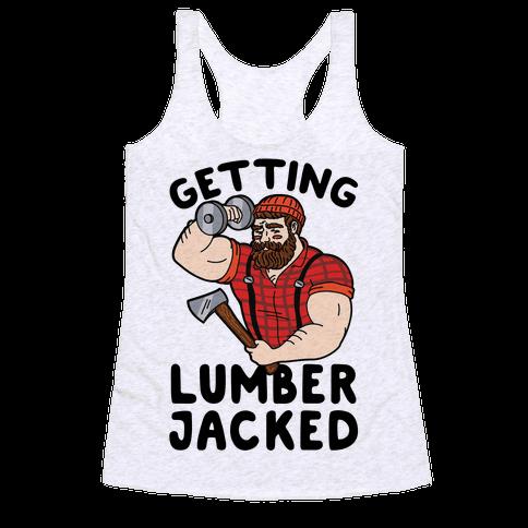 Getting Lumberjacked Racerback Tank Top