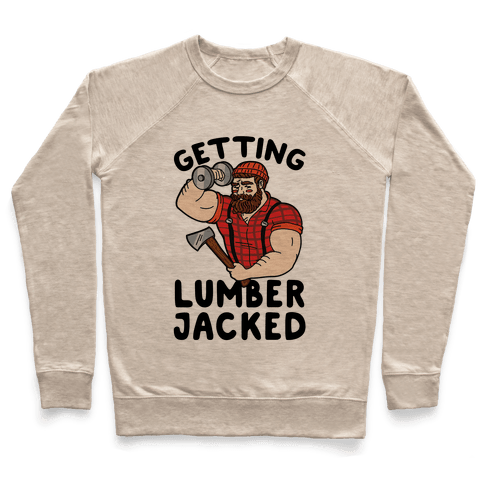 Getting Lumberjacked Pullover