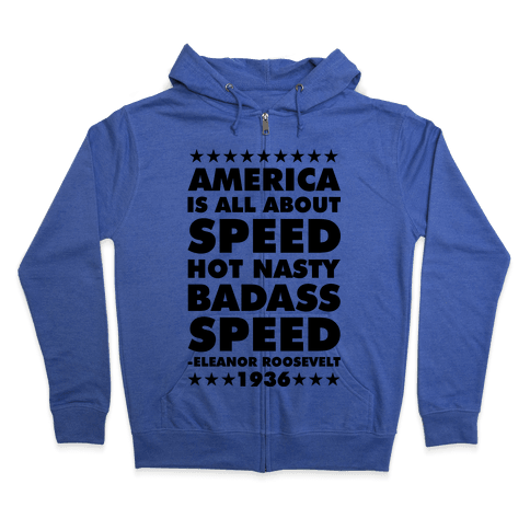 America is All About Speed Zip Hoodie