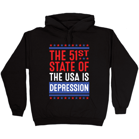 The 51st State Of The USA Is DEPRESSION Hooded Sweatshirt