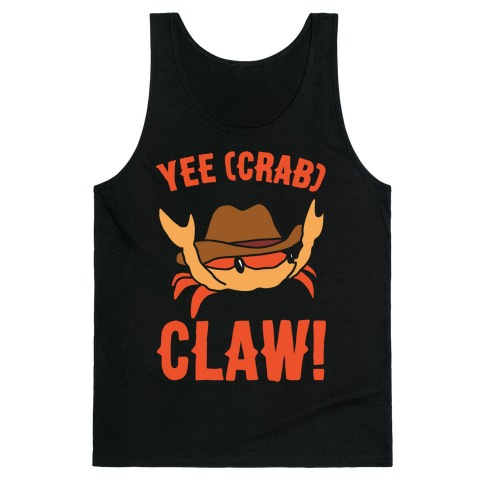 Yee Crab Claw Yee Haw Crab Parody White Print Tank Top