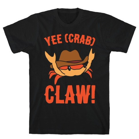Yee Crab Claw Yee Haw Crab Parody White Print T-Shirt