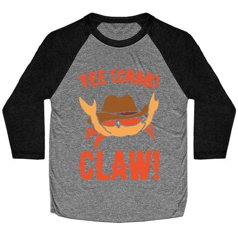 Yee Crab Claw Yee Haw Crab Parody White Print Baseball Tee