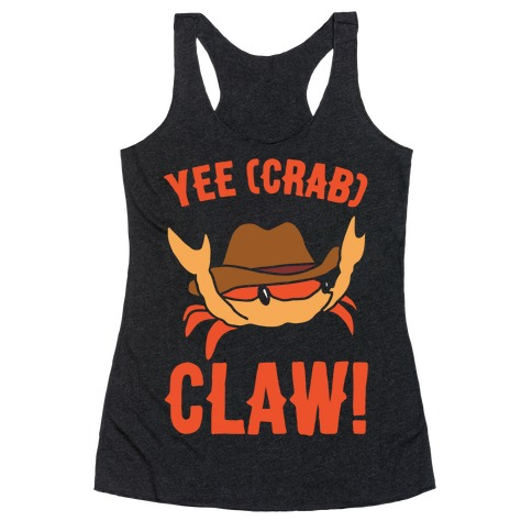 Yee Crab Claw Yee Haw Crab Parody White Print Racerback Tank Top