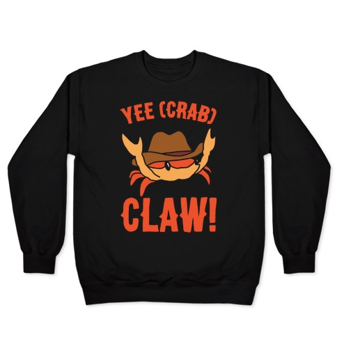Yee Crab Claw Yee Haw Crab Parody White Print Pullover
