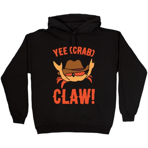 Yee Crab Claw Yee Haw Crab Parody White Print Hooded Sweatshirt