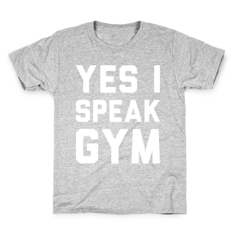 Yes I Speak Gym (White) Kids T-Shirt