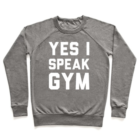 Yes I Speak Gym (White) Pullover