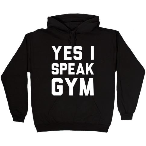 Yes I Speak Gym (White) Hooded Sweatshirt