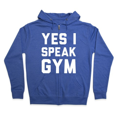 Yes I Speak Gym (White) Zip Hoodie