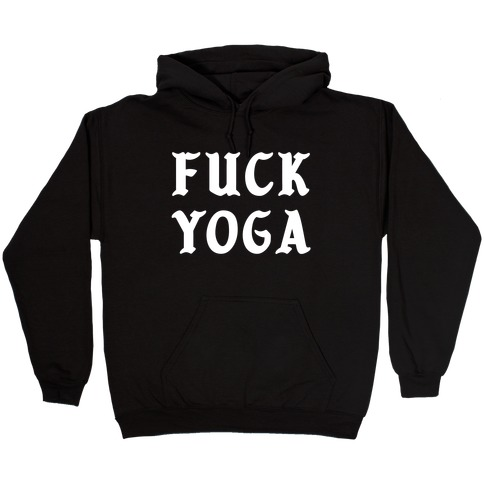 F*** Yoga Hooded Sweatshirt