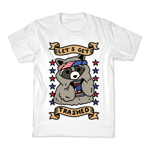 Let's Get Trashed Kids T-Shirt
