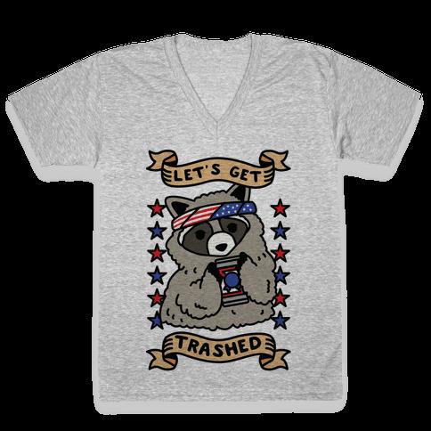 Let's Get Trashed V-Neck Tee Shirt
