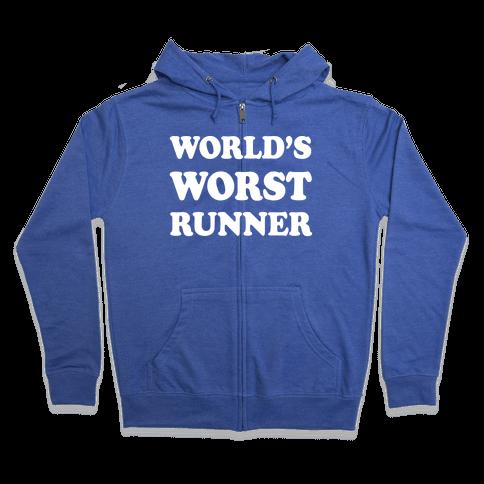 World's Worst Runner Zip Hoodie