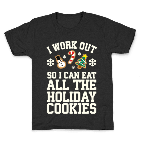 I Work Out So I Can Eat Holiday Cookies Kids T-Shirt