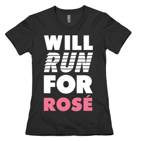Will Run For Rosé Womens T-Shirt