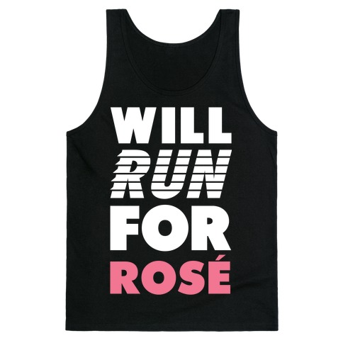 Will Run For Rose Tank Top