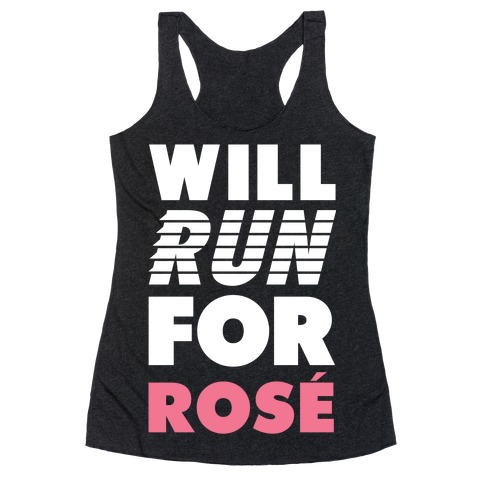 Will Run For Rosé Racerback Tank Top