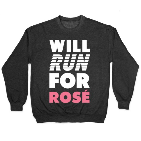 Will Run For Rose Pullover