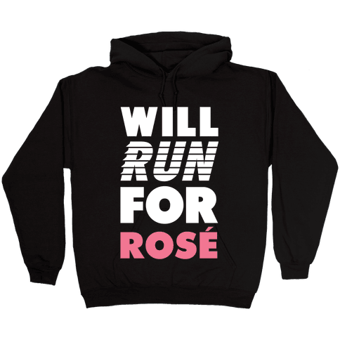 Will Run For Rose Hooded Sweatshirt