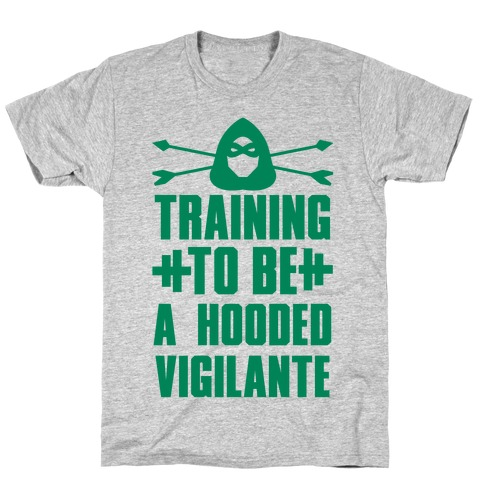 Training to be a Hooded Vigilante Mens/Unisex T-Shirt