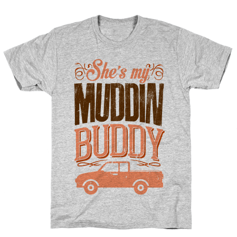 Best Muddin Buddy Mens T-Shirt